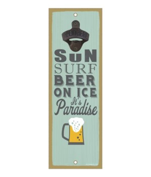 Sun. Surf. Beer on ice. It's paradise. (