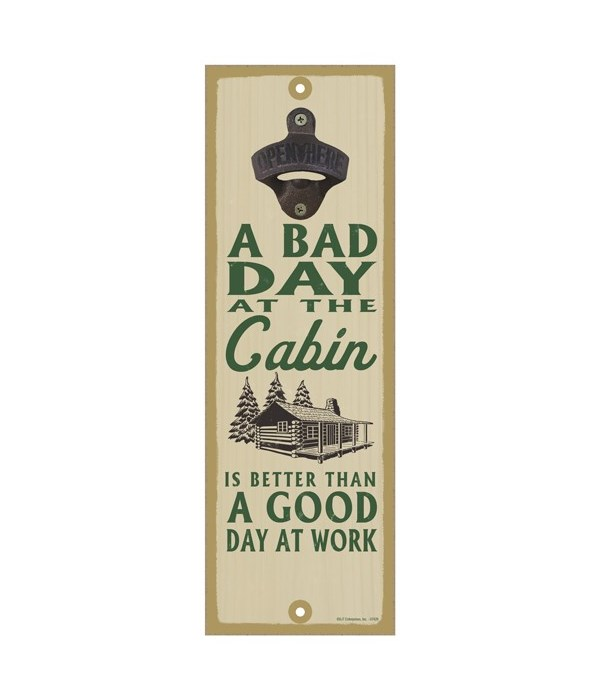 A bad day at the cabin is better than a good day at work (cabin image)