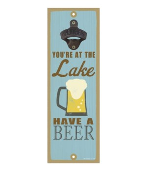 You're at the lake.  Have a beer. (beer
