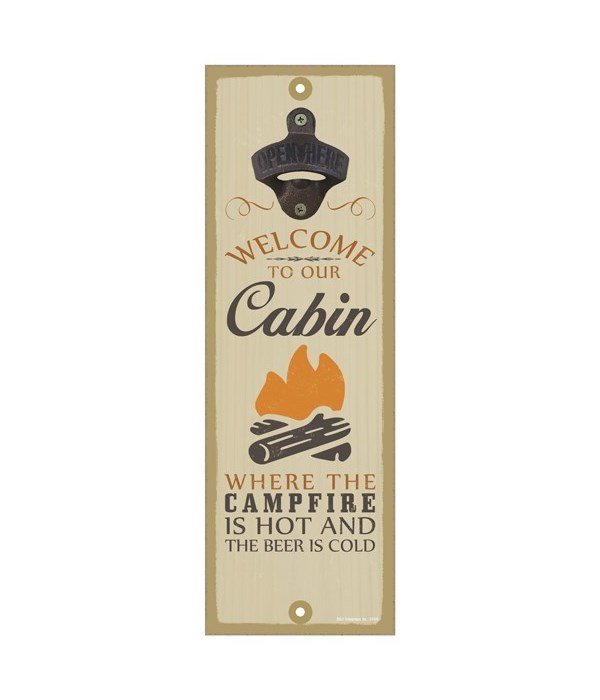 Welcome to our cabin. Where the campfire is hot and the beer is cold (campfire image)