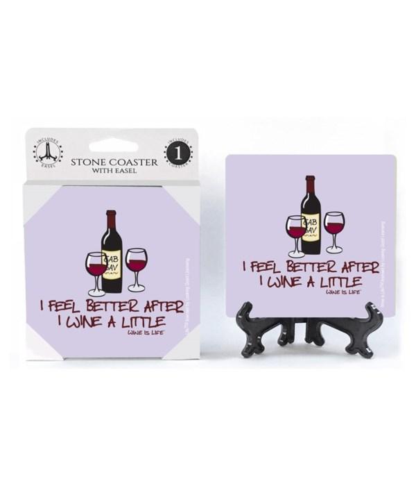 I feel better after I wine a little - bo
