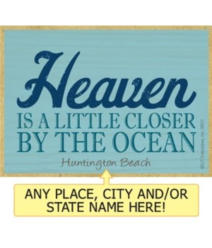 Heaven is a little closer by the ocean M
