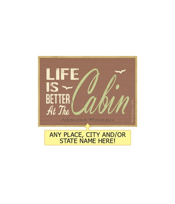 Life is better at the cabin Magnet