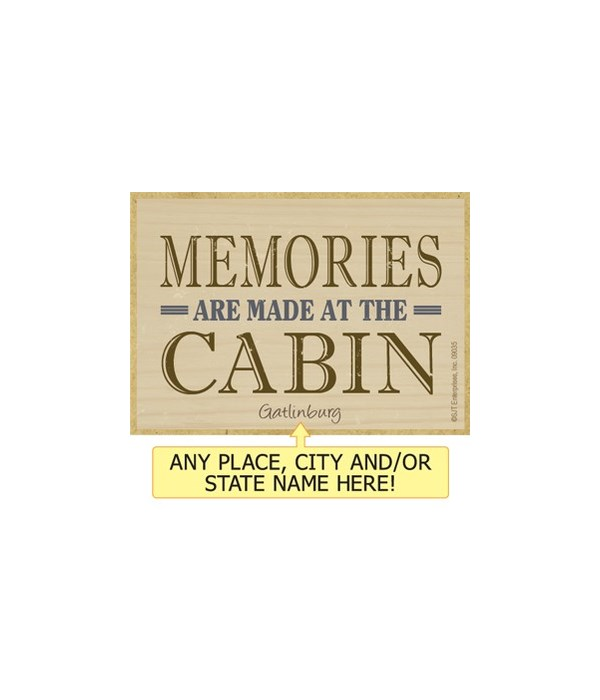 Memories are made at the cabin Magnet