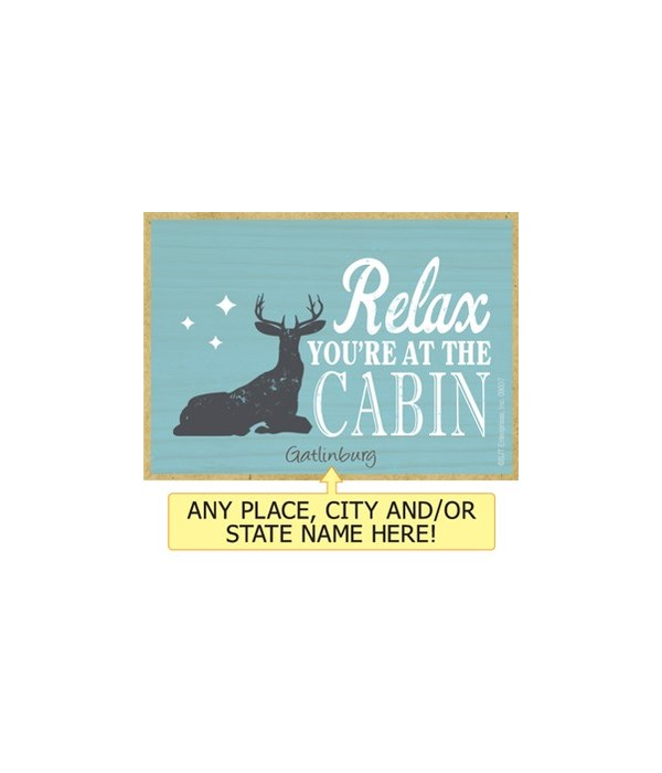 Relax you're at the cabin (deer) Magnet