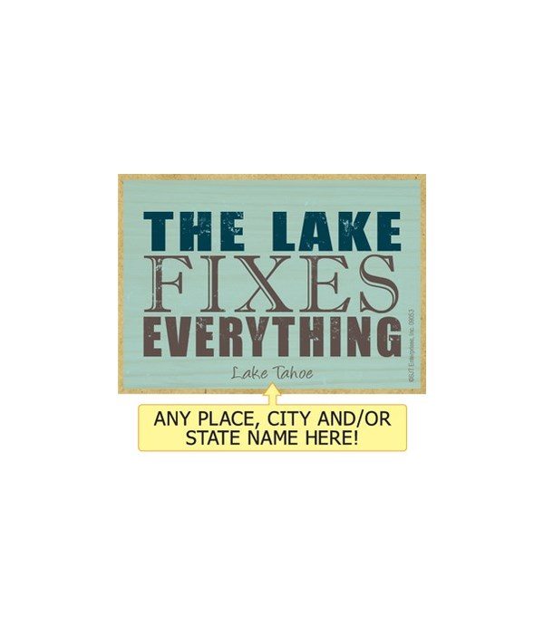 The lake fixes everything Magnet