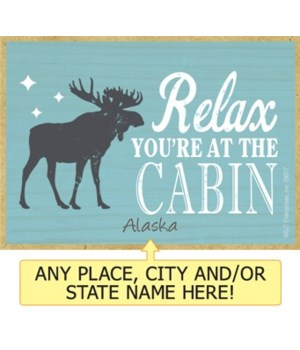 Relax you're at the cabin (moose) Magnet