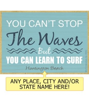 You can't stop the waves, but you can le