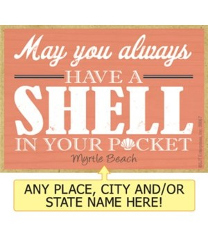 May you always have a shell in your pock