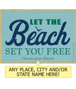 Let the beach set you free Magnet