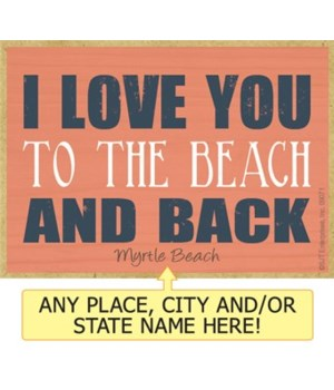 I love you to the beach and back Magnet