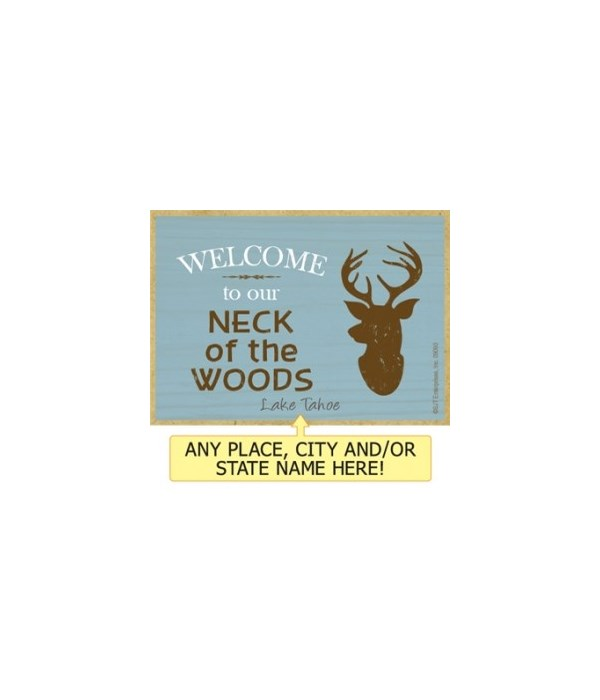 Welcome to our neck of the woods Magnet