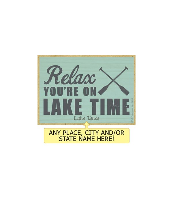 Relax. You're on lake time (oar image) M