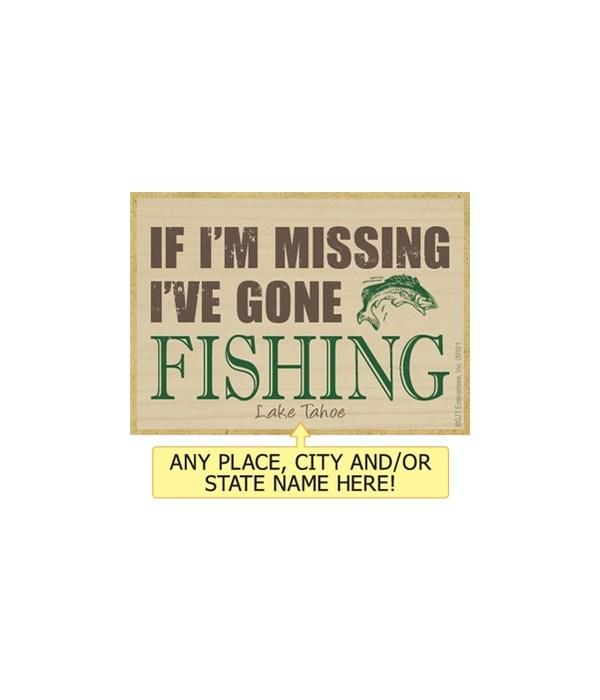 If I'm missing I've gone fishing (fish i