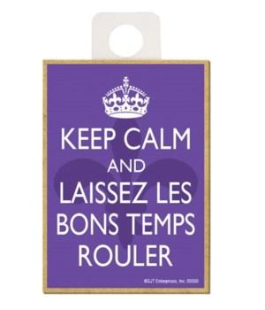 """""""Keep calm and laissez les bons temps ro"""