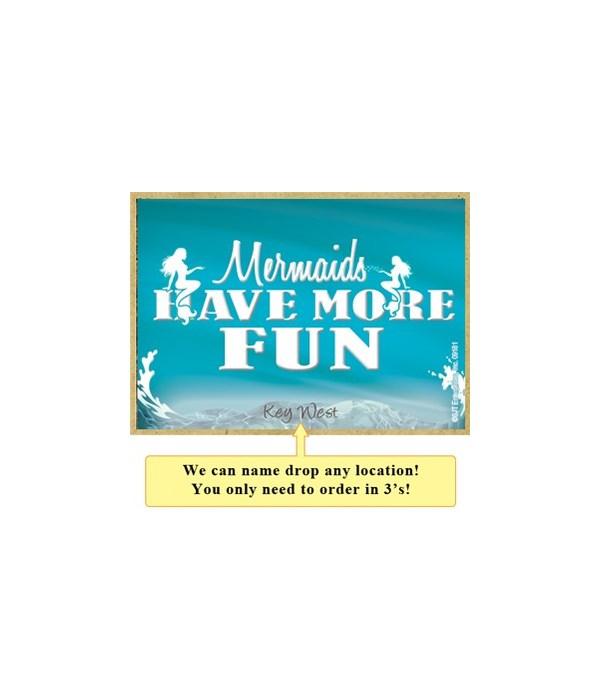 Mermaids have more fun Magnet