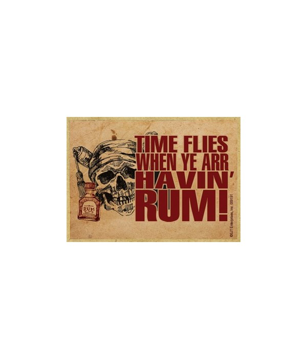 Time flies when Ye Arrr Havin' Rum! Magn