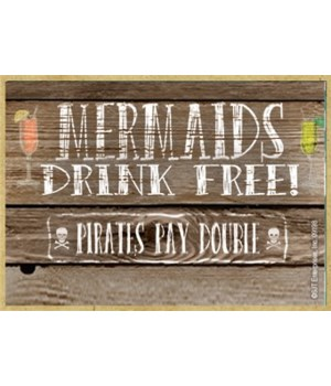 Mermaids drink free, Pirates pay double