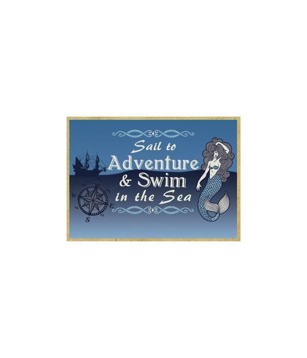 Sail to Adventure & Swim in the Sea Magn