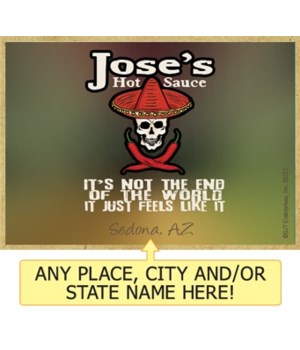 Jose's Hot Sauce - its not the end of th