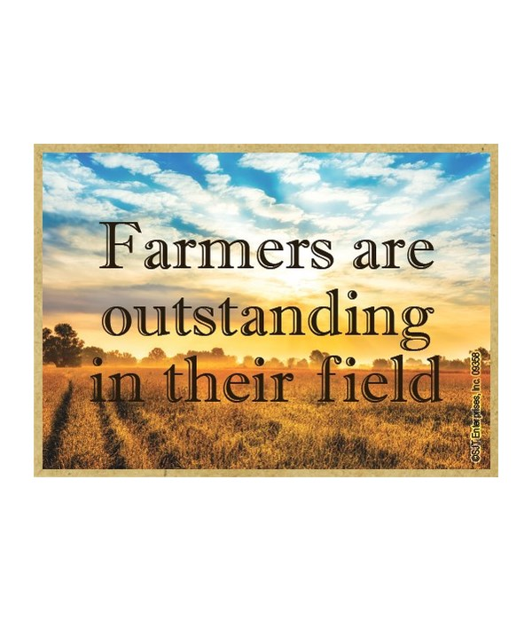 Farmers are outstanding in their field M