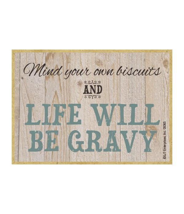 Mind your own biscuits and life will be