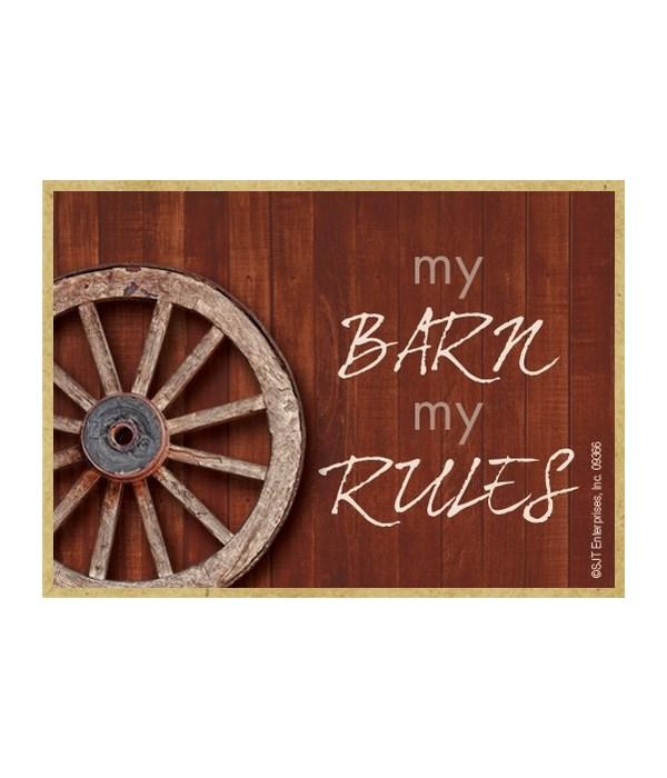 My barn my rules Magnet