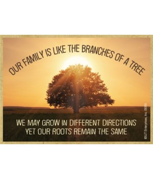Our family is like the branches of a tre