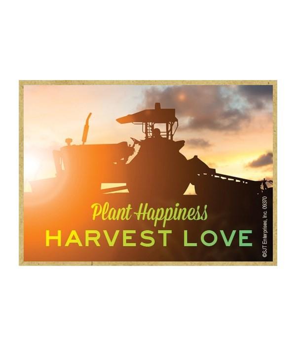 Plant happiness Harvest love Magnet
