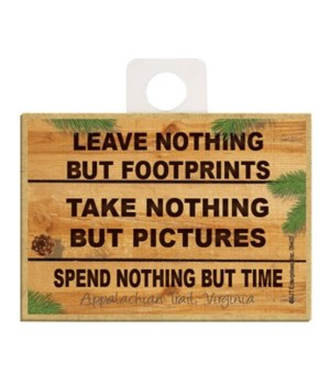 Leave Nothing but Footprints - Take Noth