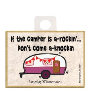 If the camper is a-rockin'…Don't come a-