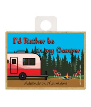 I'd rather be in my camper - 2 wheeler -