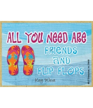 All you need are friends & flip flops Ma