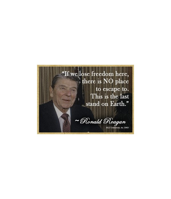 If we lose Freedom here...-Reagan Magnet