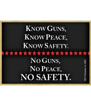Know Guns,Peace,Safety-No Guns,.. Magnet