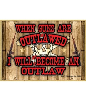 When guns are outlawed... Magnet