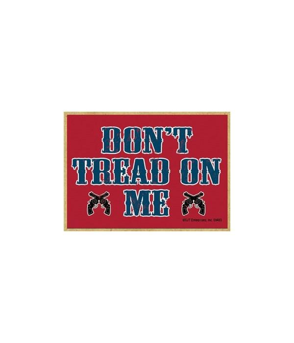Don t Tread On Me (Guns) Magnet