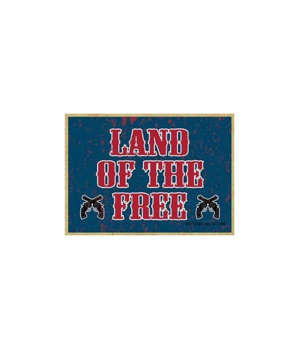 Land of the Free (Guns) Magnet
