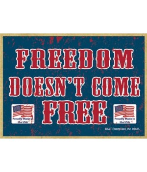 Freedom Doesn't come free magnet