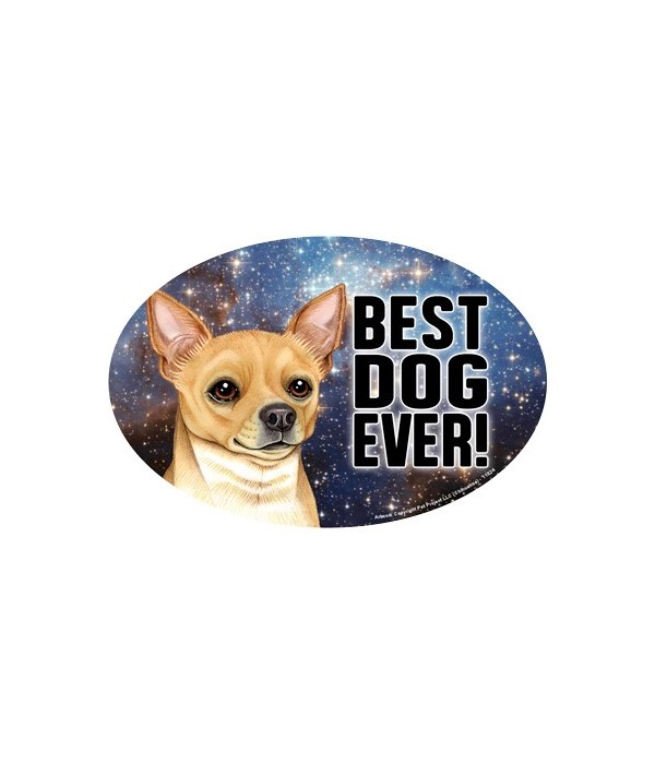 "Chihauhua (tan) (Best Dog Ever!) 6"" Oval"