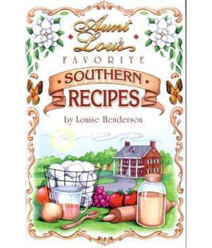 Aunt Lous Southern Cook Book