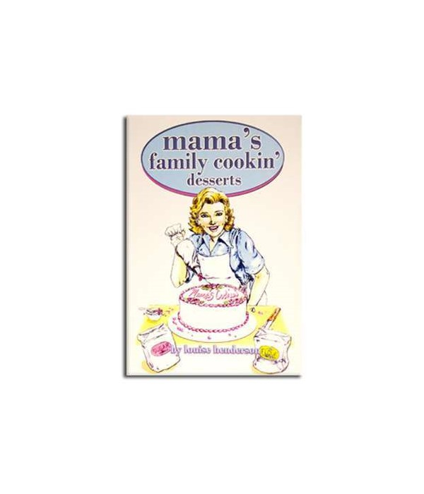Mama's Family Cookin' Desserts Cook Book