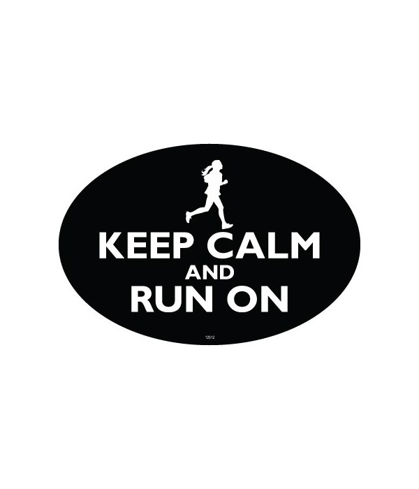 KEEP CALM and RUN ON (Black color with a
