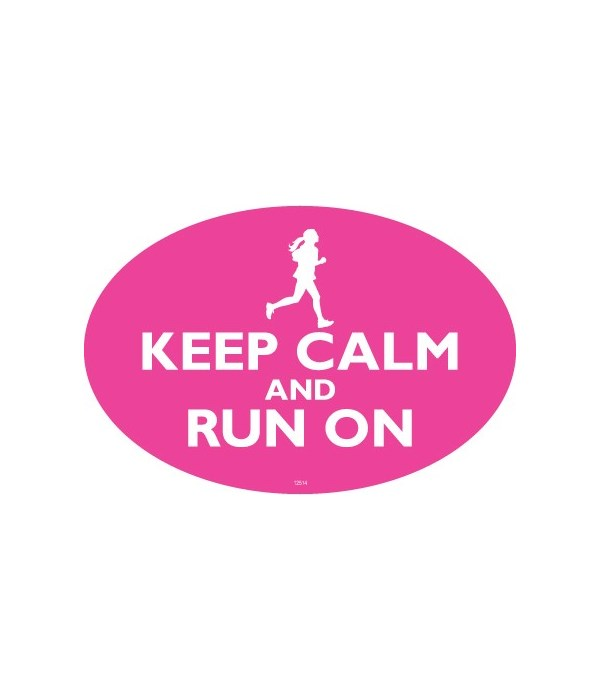 KEEP CALM and RUN ON (Pink color with a