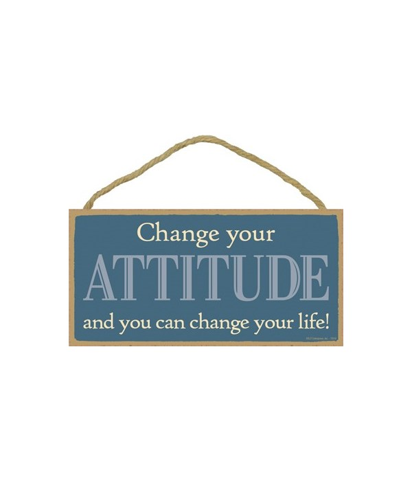 Change your attitude and you can change