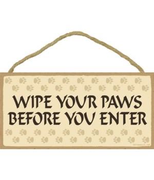 Wipe your paws before you enter 5x10