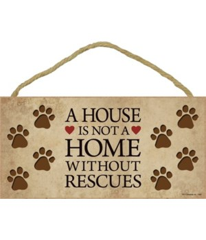 A house is not a home without Rescues 5x