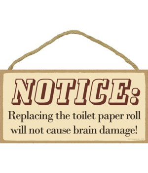 noTICE: Replacing the toilet paper roll