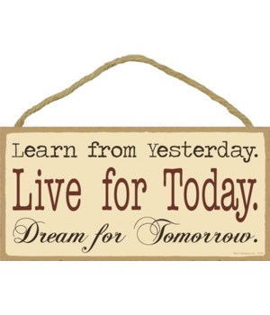 Learn from Tterday. Live for today. Dr