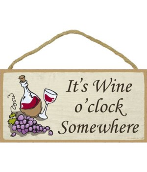 It's wine o'clock somewhere 5x10